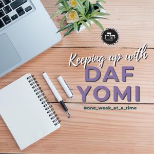 Daf Yomi: One Week at a Time