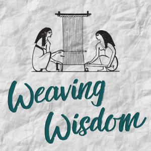 Weaving Wisdom