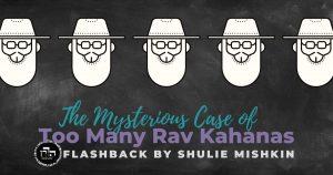 too many rav kahanas