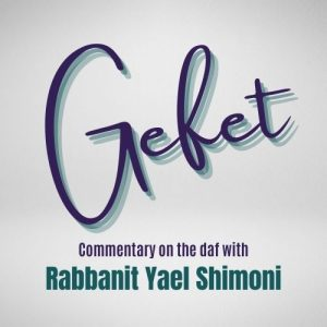 Gefet in english with rabbanit yael shimoni