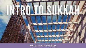 Introduction to Sukka Sukkah by Gitta Neufeld