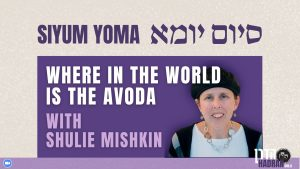 where in the world is the avoda with shulie mishkin